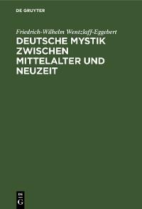 Cover Deutsche Mystik zwischen Mittelalter und Neuzeit