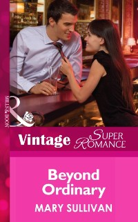 Cover Beyond Ordinary (Mills & Boon Vintage Superromance) (Going Back, Book 32)