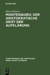 Cover Montesquieu: Der aristokratische Geist der Aufklärung