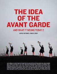 Cover The Idea of the Avant Garde