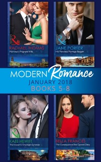 Cover Modern Romance Collection: January Books 5 - 8: Martinez's Pregnant Wife / His Merciless Marriage Bargain / The Innocent's One-Night Surrender / The Consequence She Cannot Deny (Mills & Boon e-Book Collections)