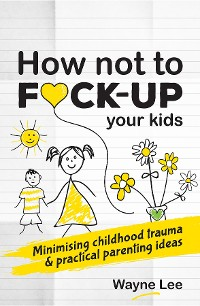 Cover How not to fuck-up your kids