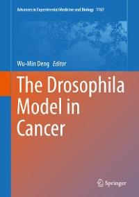 Cover The Drosophila Model in Cancer