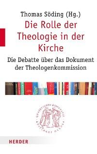 Cover Die Rolle der Theologie in der Kirche