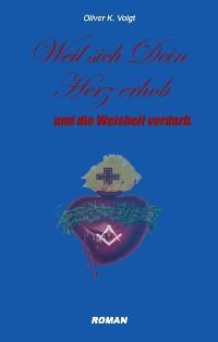Cover Weil sich Dein Herz erhob und die Weisheit verdarb