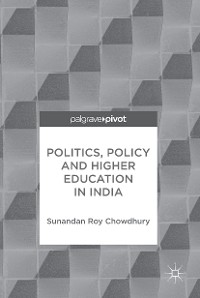 Cover Politics, Policy and Higher Education in India