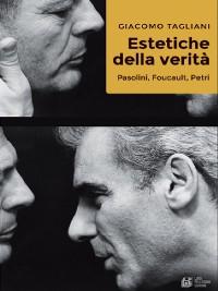 Cover Estetiche della verità. Pasolini, Foucault, Petri