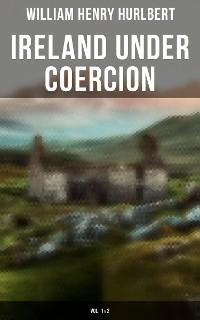 Cover Ireland under Coercion (Vol. 1&2)
