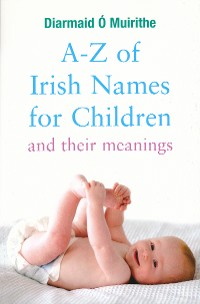 Cover A–Z of Irish Names for Children and Their Meanings