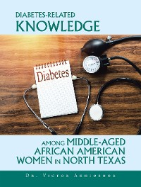 Cover Diabetes-Related Knowledge Among Middle-Aged African American Women in North Texas