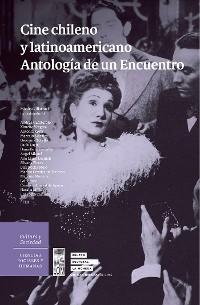 Cover Cine chileno y latinoamericano. Antología de un encuentro