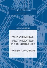Cover The Criminal Victimization of Immigrants