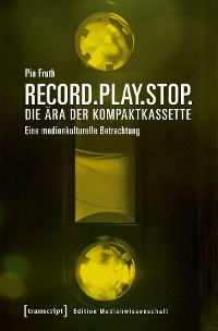 Cover Record.Play.Stop. - Die Ära der Kompaktkassette