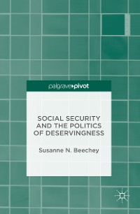 Cover Social Security and the Politics of Deservingness