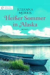Cover Heißer Sommer in Alaska