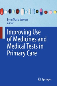 Cover Improving Use of Medicines and Medical Tests in Primary Care