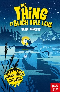 Cover Sticky Pines: The Thing At Black Hole Lake