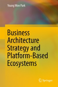 Cover Business Architecture Strategy and Platform-Based Ecosystems
