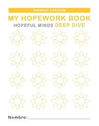Cover Hopeful Minds Deep Dive Hopework Book (Spanish Version)