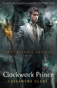 Cover Infernal Devices 2: Clockwork Prince
