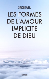 Cover Les Formes de l'amour implicite de Dieu