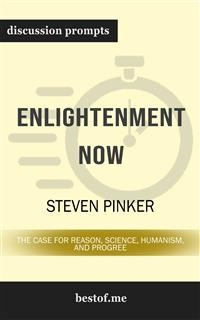 "Cover Summary: ""Enlightenment Now: The Case for Reason, Science, Humanism, and Progress"" by Steven Pinker 