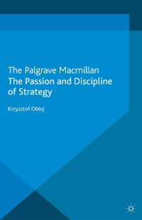 Cover The Passion and Discipline of Strategy