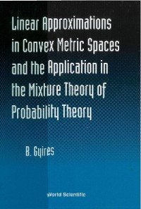 Cover Linear Approximations In Convex Metric Spaces And The Applicatn In The Mixture Theory Of Probability
