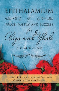 Cover Epithalamium of  Prose, Poetry, and Puzzles for Aliza and Yhali