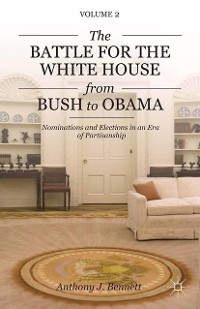 Cover The Battle for the White House from Bush to Obama