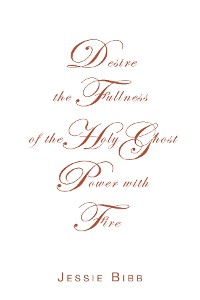 Cover Desire the Fullness of the Holy Ghost Power with Fire