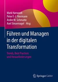 Cover Führen und Managen in der digitalen Transformation