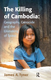 Cover Killing of Cambodia: Geography, Genocide and the Unmaking of Space