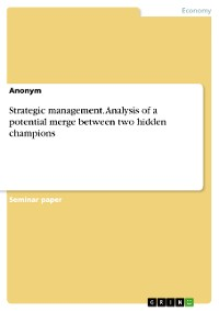 Cover Strategic management. Analysis of a potential merge between two hidden champions