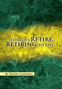 Cover Living to Retire-Retiring to Live