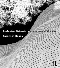 Cover Ecological Urbanism: The Nature of the City