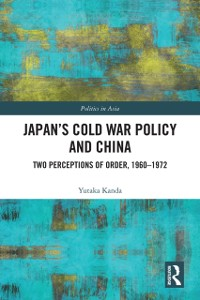 Cover Japan's Cold War Policy and China