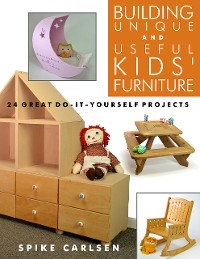 Cover Building Unique and Useful Kids' Furniture