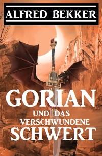 Cover Gorian und das verschwundene Schwert