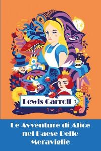 Cover Le Avventure di Alice nel Paese Delle Meraviglie