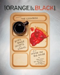 Cover Orange Is the New Black Presents: The Cookbook