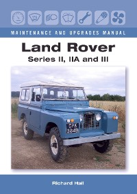 Cover Land Rover Series II, IIA and III Maintenance and Upgrades Manual