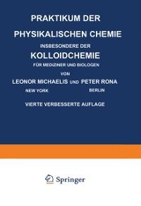 Cover Praktikum der Physikalischen Chemie Insbesondere der Kolloidchemie fur Mediziner und Biologen