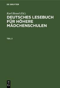 Cover Deutsches Lesebuch für höhere Mädchenschulen. Teil 2