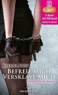 Cover Befreie mich, versklave mich | Erotik SM Audio Story | Erotisches SM Hörbuch