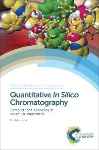 Cover Quantitative In Silico Chromatography