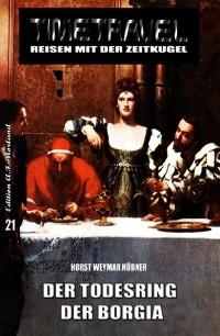 Cover Timetravel #21: Der Todesring der Borgia