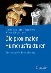 Cover Die proximalen Humerusfrakturen