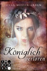 Cover Königlich verloren (Die Königlich-Reihe 4)