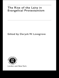 Cover Rise of the Laity in Evangelical Protestantism